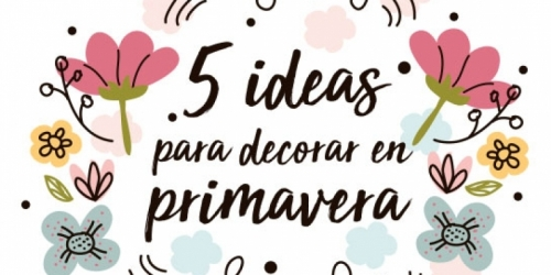5 ideas para decorar en primavera